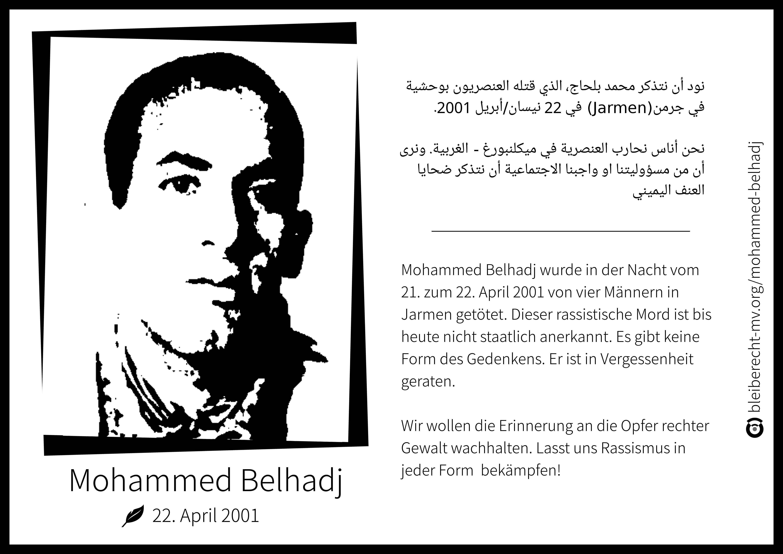 Mohammed Belhadj wurde in der Nacht zum 22. April 2001 von Rassisten in einem See bei Zarrenthin (nahe Jarmen) ertränkt.